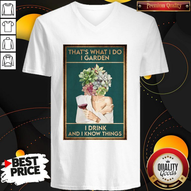 Girl Wine That's What I Do I Garden I Drink And I Know Things V-neck