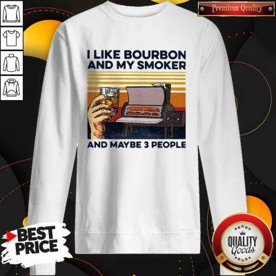 I Like Bourbon Amoker And Maybe 3 People Vintage Sweatshirt