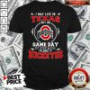 I May Live In Texas Ohio State Buckeyes But On Game Day Belong To Buckeyes Shirt