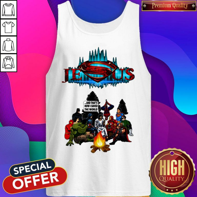 Jesus Is My Superhero And Thats How I Saved The World Camping Tank Top