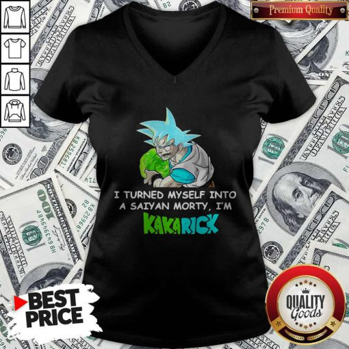 Kamehameha Goku I Turned Myself Into A Saiyan Morty I'm Kakarick V-neck