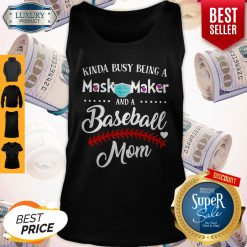 Kinda Busy Being A Mask Maker And A Baseball Mom Tank Top