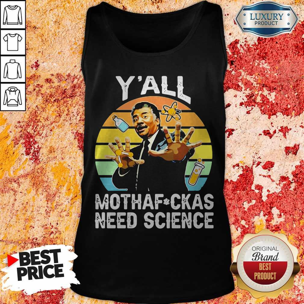 Neil Degrasse Tyson Y'all Mothafuck As Need Cience Vintage Tank Top