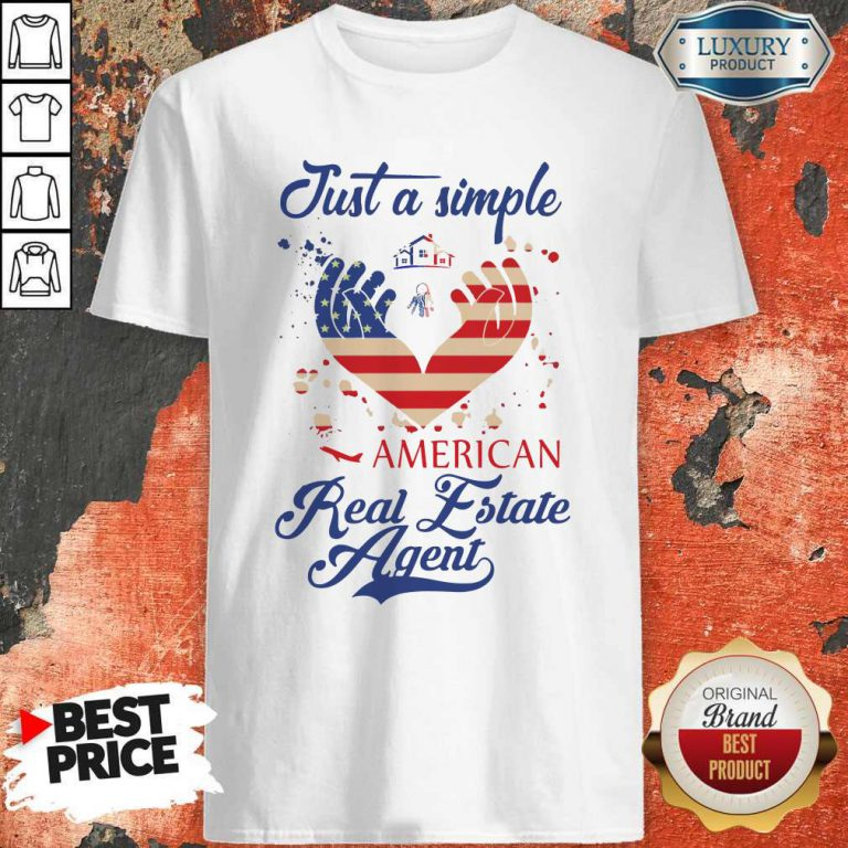 Nice Just A Simple American Real Estate Agent Shirt