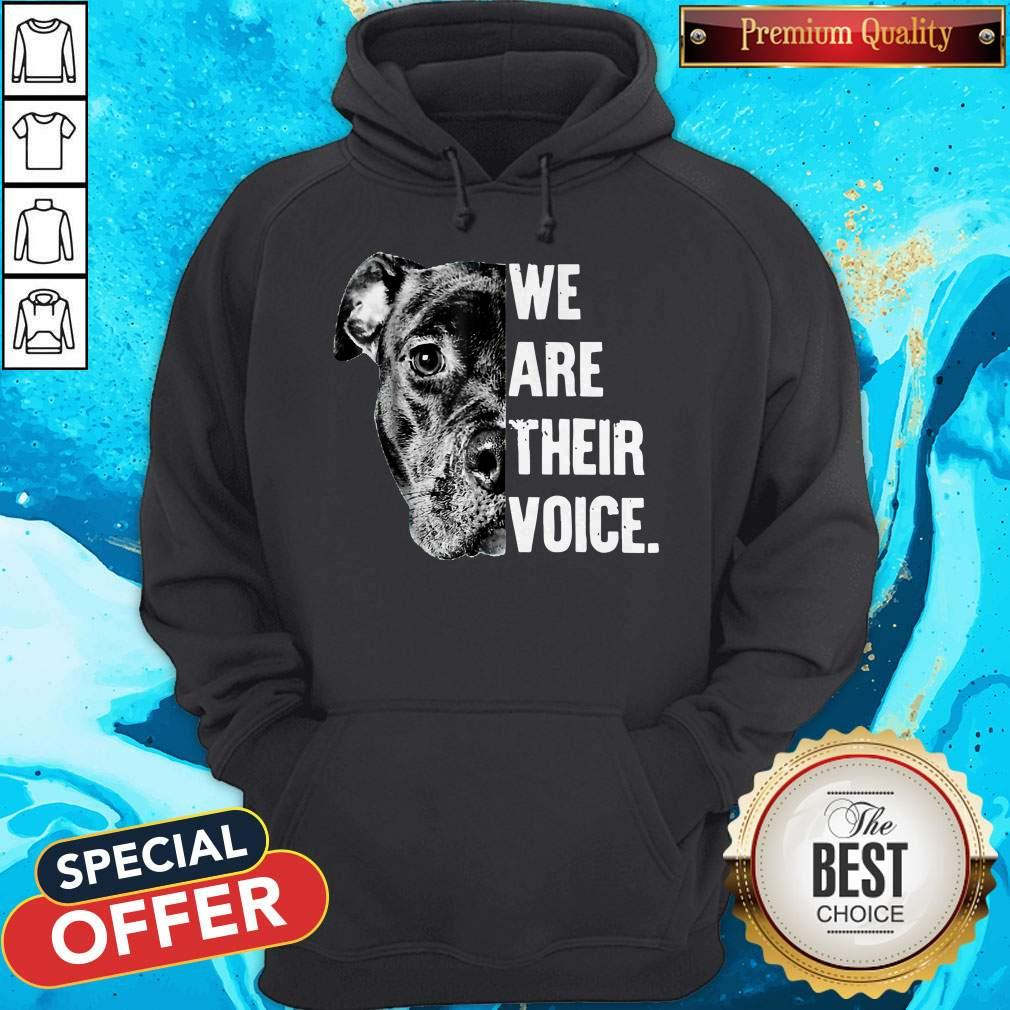 Nice Pit Bull We Are Their Voice Hoodie