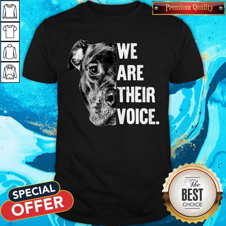 Nice Pit Bull We Are Their Voice Shirt
