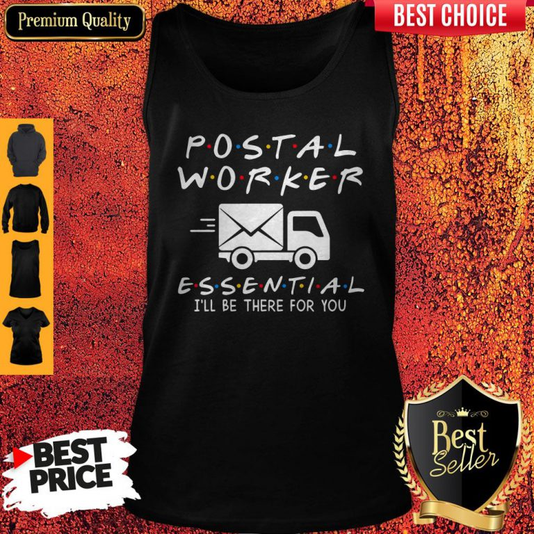 Nice Postal Worker Essential I'll Be There For You Tank Top