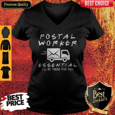 Nice Postal Worker Essential I'll Be There For You V-neck