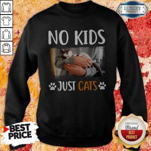 No Kids Just Cats Sweatshirt