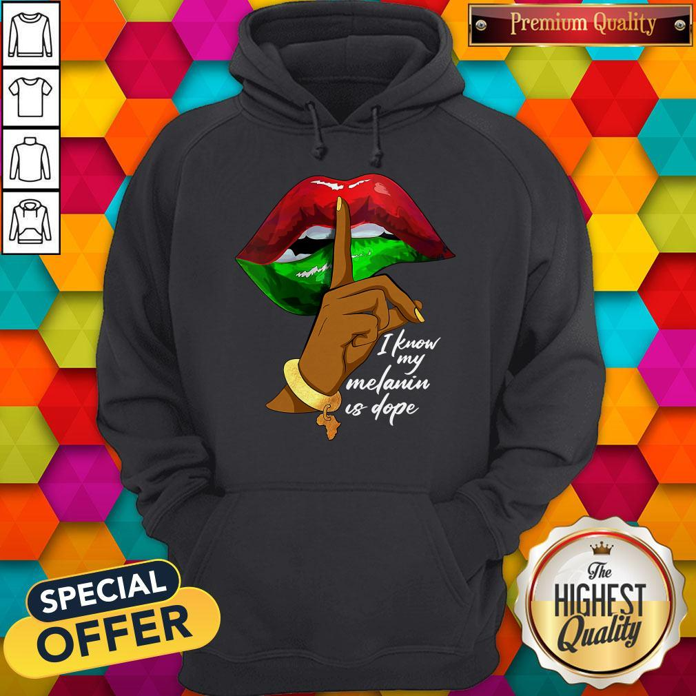 Official I  Know My Melanin Is Dope Lips Hoodie