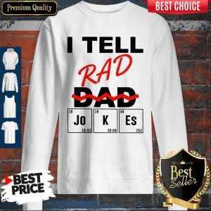 Official I Teel Rad Dad Jokes Sweatshirt