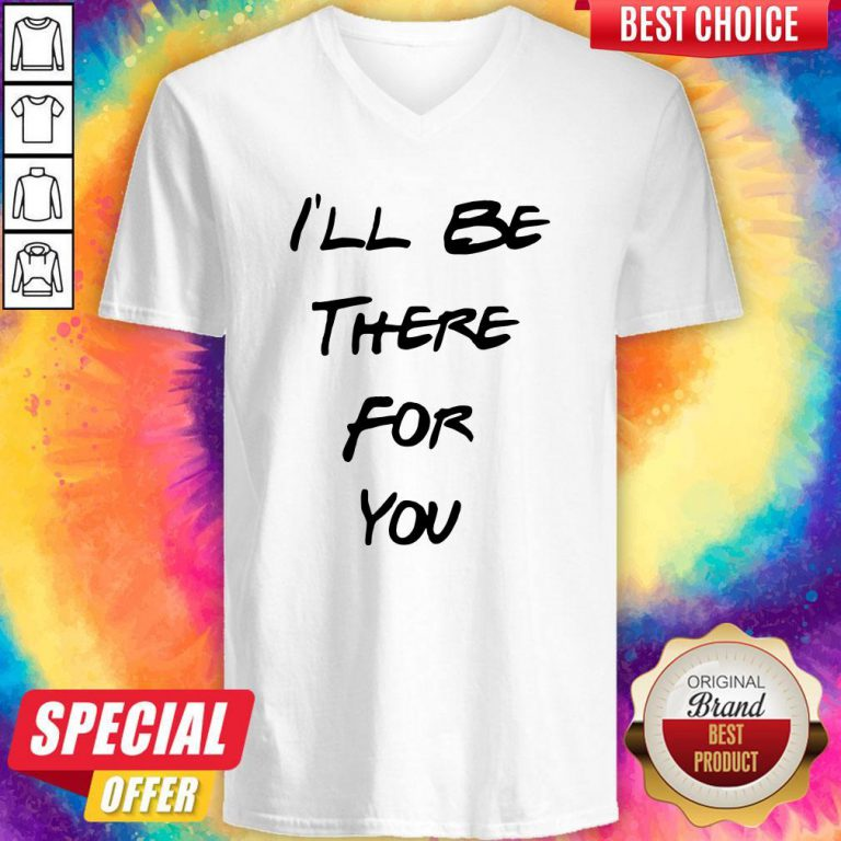 Official I'll Be There For You V-neck