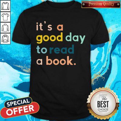 Official It's A Good Day To Read A Book Shirt