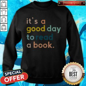 Official It's A Good Day To Read A Book Sweatshirt
