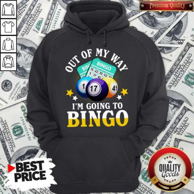 Official Out Of My Way I'm Going To Bingo Hoodie
