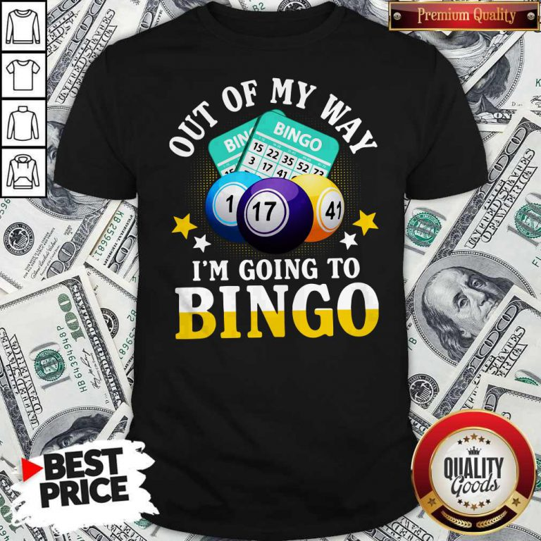 Official Out Of My Way I'm Going To Bingo Shirt