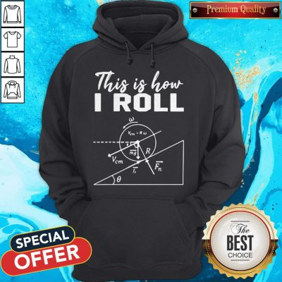 Official This Is How I Roll Funny Physics Science Lovers Hoodie