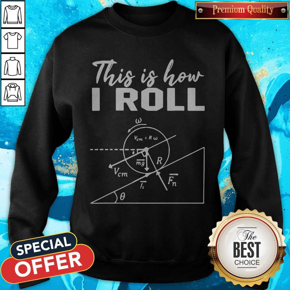 Official This Is How I Roll Funny Physics Science Lovers Sweatshirt