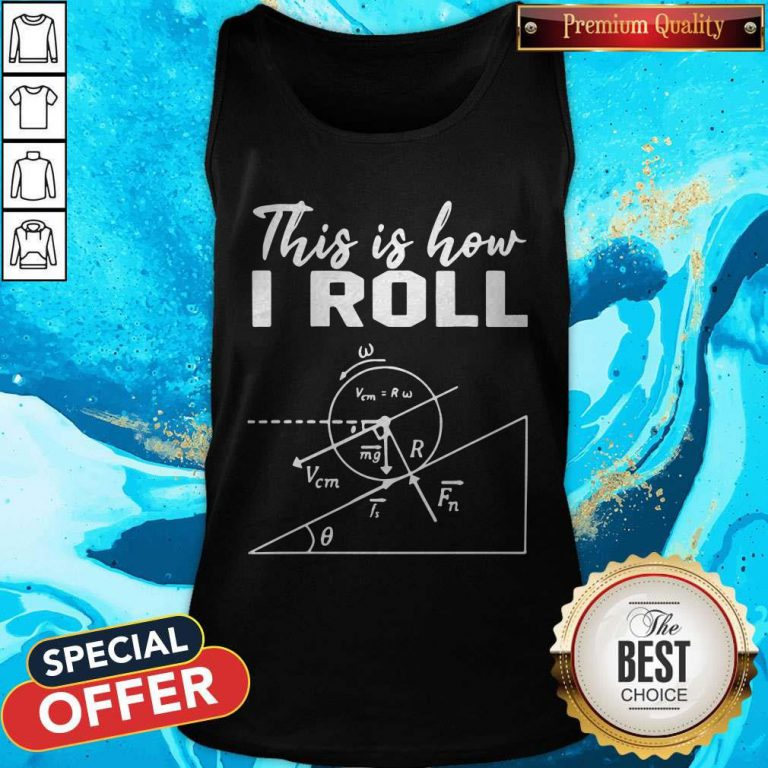 Official This Is How I Roll Funny Physics Science Lovers Tank Top