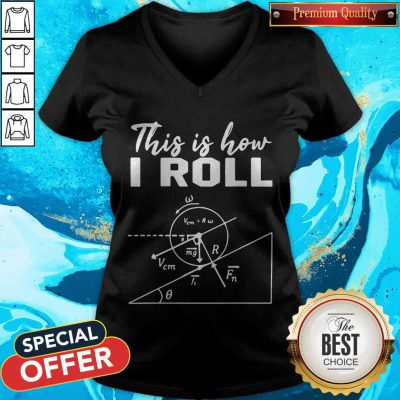 Official This Is How I Roll Funny Physics Science Lovers V-neck