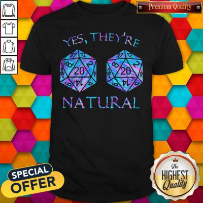 Official Yes They're Natural Shirt