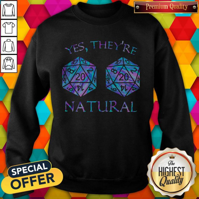 Official Yes They're Natural Sweatshirt