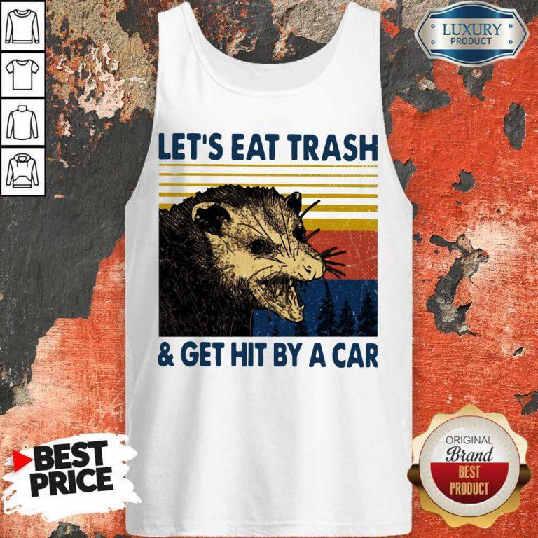 Opossum Let's Eat Trash And Get Hit By A Car Vintage Tank Top