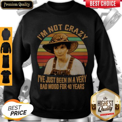 Ouiser Boudreaux I'm Not Crazy I've Just Been In A Very Bad Mood For 40 Year Vintage Sweatshirt