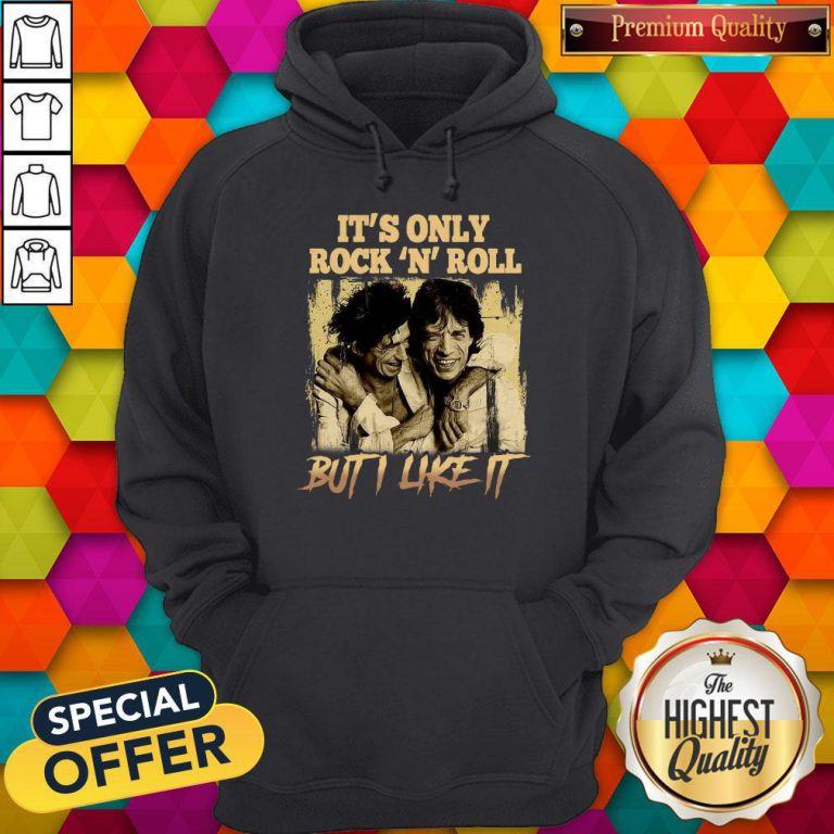 Premium It's Only Rock N Roll But I Like It Hoodie