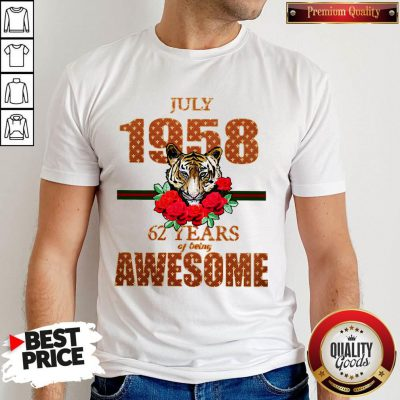 Premium Tiger July 1958 62 Years Of Being Awesome Shirt
