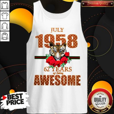 Premium Tiger July 1958 62 Years Of Being Awesome Tank Top