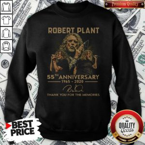 Robert Plant 55th Anniversary 1965 2020 Thank You For The Memories Signature Sweatshirt