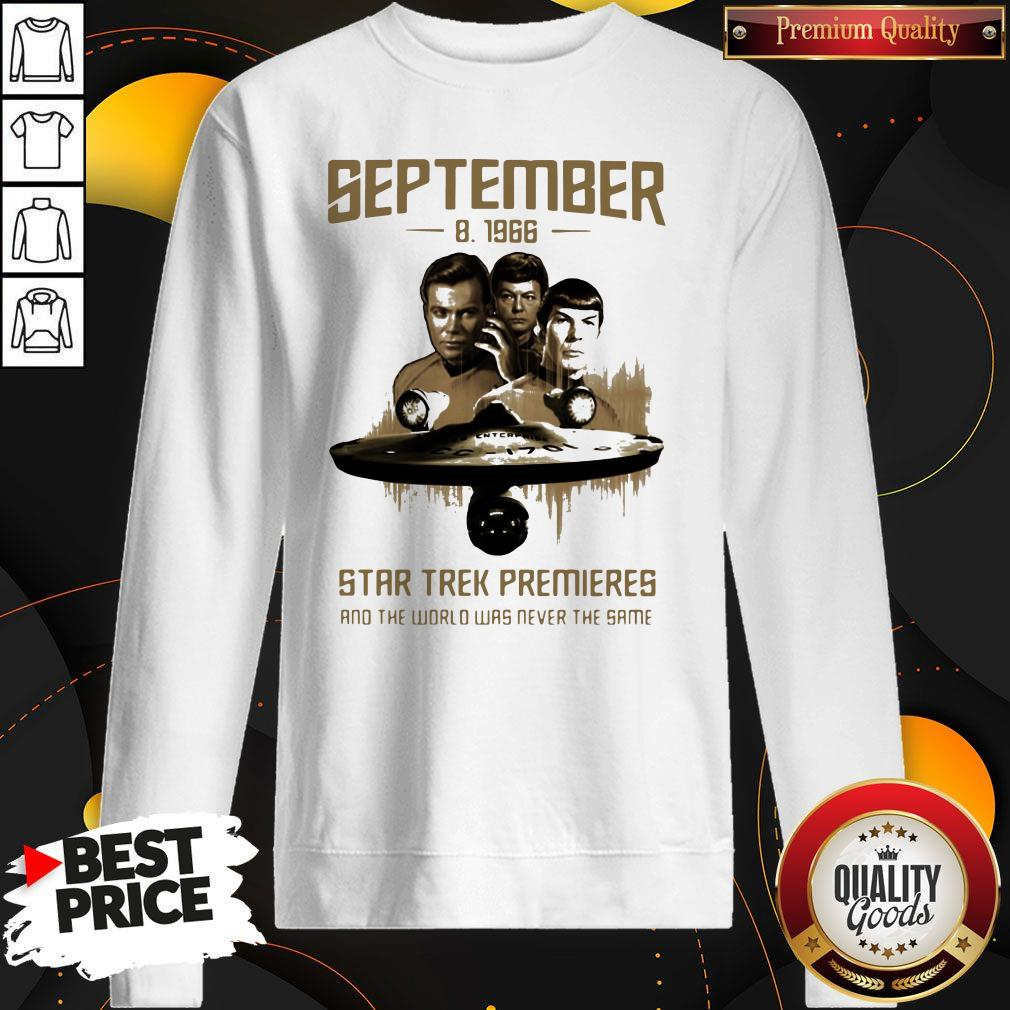 September 8 1966 Star Trek Premieres And The World Was Never The Same Sweatshirt