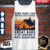 Some Dads Like Drinking With Friends Great Dads Go Camping With Daughters Vintage Tank Top