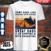 Some Dads Like Drinking With Friends Great Dads Go Camping With Daughters Vintage V-neck