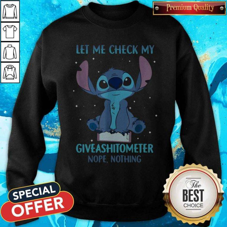 Stitch Let Me Check My Giveashitometter Nope Nothing Sweatshirt