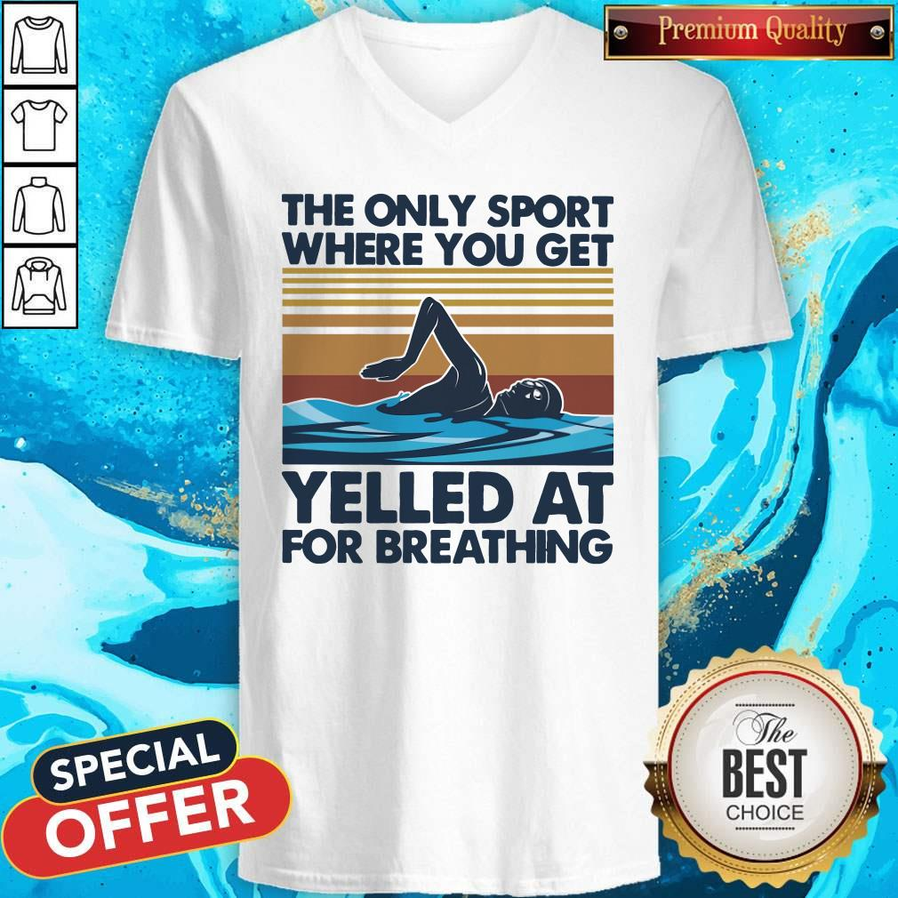 Swimming The Only Sport Where You Get Yelled At For Breathing Vintage V-neck
