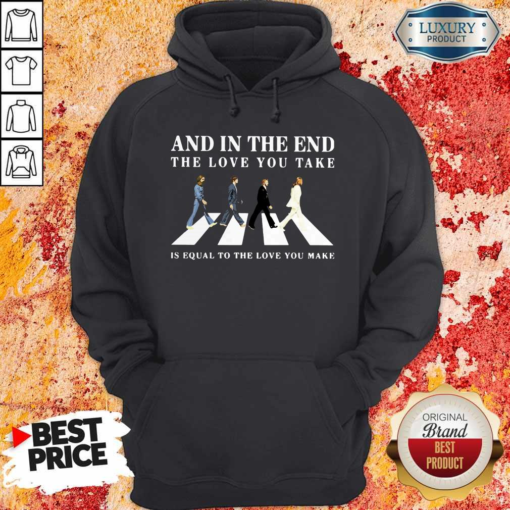 The Beatles Abbey Road And In The End The Love Take Is Equal To The Love You Make Hoodie