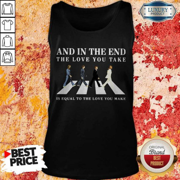 The Beatles Abbey Road And In The End The Love Take Is Equal To The Love You Make Tank Top