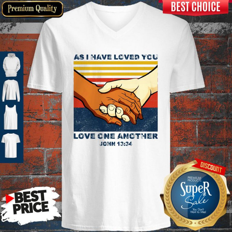 Top As I Have Loved You Love One Another John 13 34 V-neck