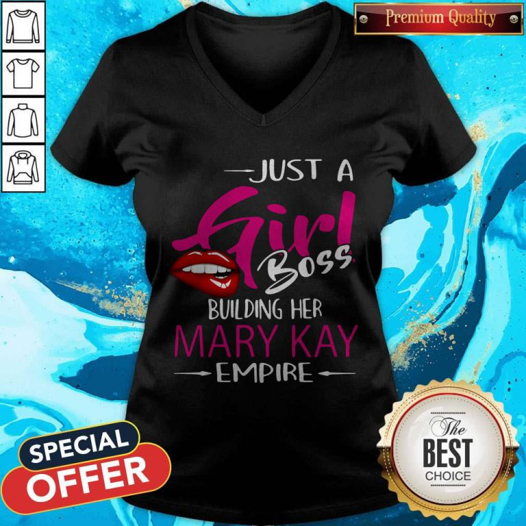 Top Just A Girl Boss Building Her Mary Kay Empire V-neck