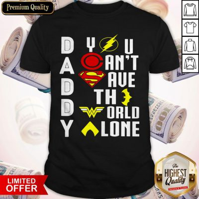 Top Marvel Heroes Daddy You Can't Save The World Alone Shirt