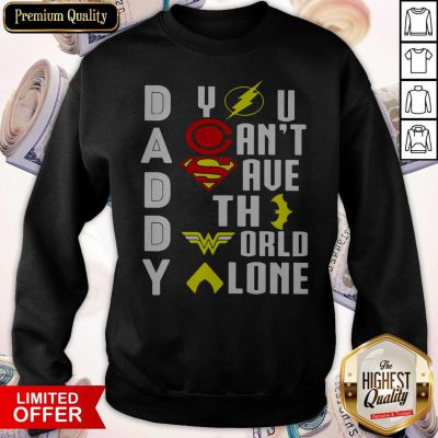 Top Marvel Heroes Daddy You Can't Save The World Alone Sweatshirt