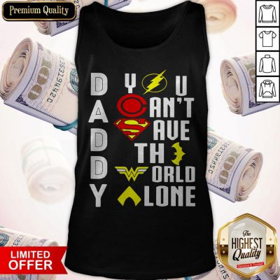 Top Marvel Heroes Daddy You Can't Save The World Alone Tank Top