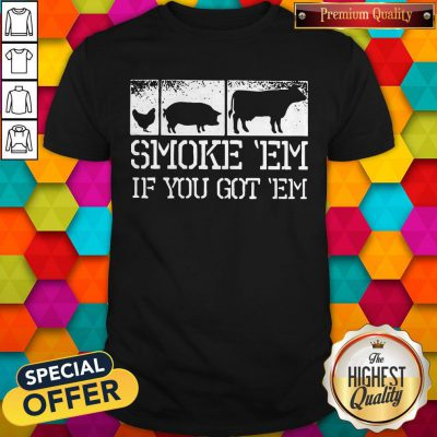 Top Meat Lover Smoke Em If You Got Em BBQ Father's Day Shirt