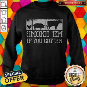 Top Meat Lover Smoke Em If You Got Em BBQ Father's Day Sweatshirt