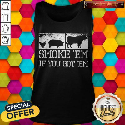 Top Meat Lover Smoke Em If You Got Em BBQ Father's Day Tank Top
