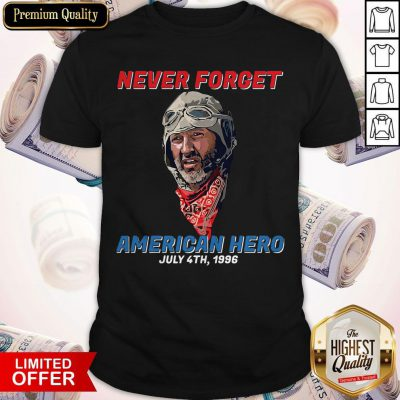 Top Never Forget American Hero July 4th 1996 Shirt