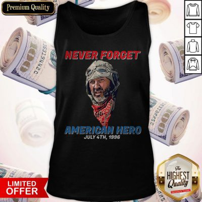 Top Never Forget American Hero July 4th 1996 Tank Top