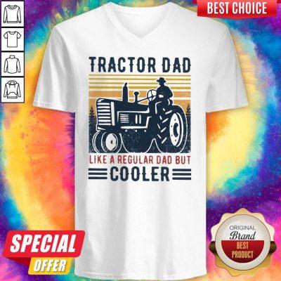 Top Tractor Dad Like A Regular Dad But Cooler Vintage V-neck